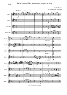 O for a thousand tongues to sing: Variations, for flute quartet (2 flutes, alto and bass flutes) by Charles Wesley, Jr.