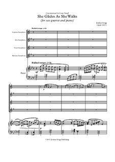 She Glides As She Walks (for sax quartet and piano): She Glides As She Walks (for sax quartet and piano) by Jordan Grigg