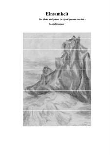Einsamkeit: Version for choir and organ by Sonja Grossner