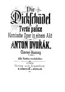 Tvrdé palice (The Stubborn Lovers), B.46 Op.17: Piano-vocal score by Antonín Dvořák