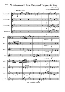 O for a thousand tongues to sing: Variations, for clarinet quartet (3 clarinets and 1 bass clarinet) by Charles Wesley, Jr.