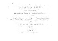 Grand Trio for Piano, Clarinet (or Violin) and Cello: Grand Trio for Piano, Clarinet (or Violin) and Cello by Adalbert Gyrowetz