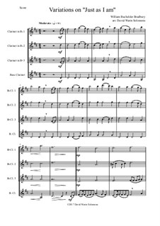 Just as I am: Variations, for clarinet quartet by William Batchelder Bradbury
