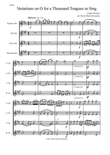 O for a thousand tongues to sing: Variations, for saxophone quartet by Charles Wesley, Jr.