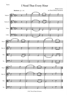 7 Songs of Glory for string quartet: I Need Thee Every Hour by Robert Lowry, William Howard Doane, Charles Wesley, Jr., William Batchelder Bradbury, Charles Hutchinson Gabriel, Edwin Othello Excell, D. B. Towner