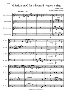 O for a thousand tongues to sing: Variations, for recorder quartet by Charles Wesley, Jr.