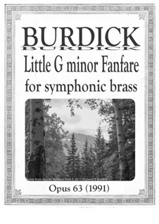 Little G minor Fanfare for Symphonic brass choir, Op.63: Little G minor Fanfare for Symphonic brass choir by Richard Burdick