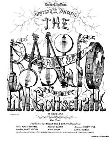 Banjo, Op.15 D.15: For piano by Louis Moreau Gottschalk