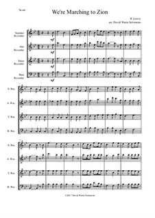 We're Marching to Zion: For recorder quartet by Robert Lowry