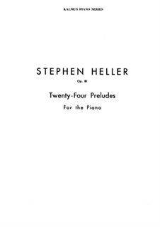 Twenty-Four Preludes, Op.81: Complete set by Stephen Heller