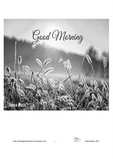 Good Morning, Op.29: Good Morning by Andrew Goncharenko