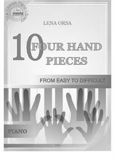 10 Four Hand Pieces for Piano: 10 Four Hand Pieces for Piano by Lena Orsa