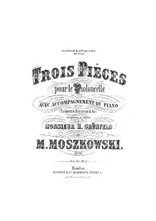 Three Pieces for Cello and Piano, Op.29: Score, solo part by Moritz Moszkowski