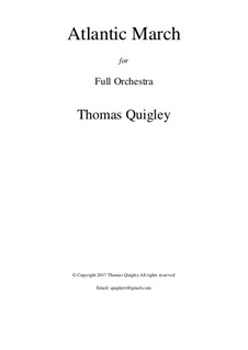 Atlantic March (Full Orchestra): Atlantic March (Full Orchestra) by Thomas Quigley