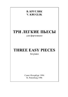 Three easy pieces for piano, Op.8: Three easy pieces for piano by Vyacheslav Kruglik