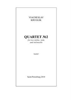 Quartet No.2 for two violins, viola and cello, Op.28: Quartet No.2 for two violins, viola and cello by Vyacheslav Kruglik