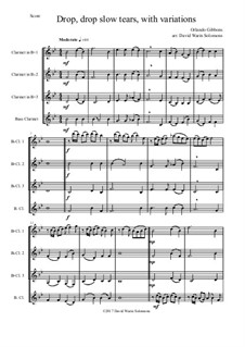 Drop, Drop Slow Tears: For clarinet quartet (with variations) by Orlando Gibbons