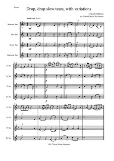 Drop, Drop Slow Tears: For saxophone quartet (with variations) by Orlando Gibbons