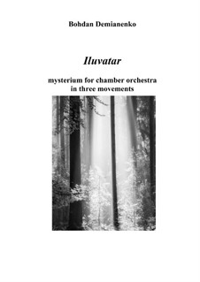 Iluvatar (triptych for string orchestra): Iluvatar (triptych for string orchestra) by Bohdan Demianenko