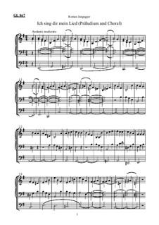Ich sind dir mein Lied (Präludium und Choral): Ich sind dir mein Lied (Präludium und Choral) by Roman Jungegger