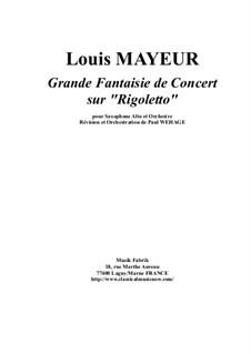 Grande Fantaisie sur Rigoletto de Verdi, Op.42: For alto saxophone and orchestra, score and solo part only by Louis Adolphe Mayeur