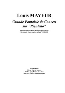 Grande Fantaisie sur Rigoletto de Verdi, Op.42: For alto saxophone and concert band, score and complete parts by Louis Adolphe Mayeur