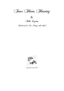 Four Flutes Flowing – Flute Quartet: Four Flutes Flowing – Flute Quartet by Mike Lyons