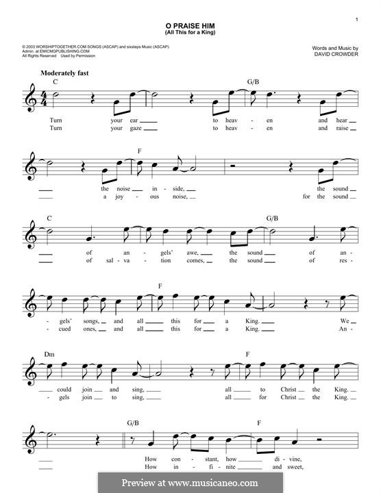 O Praise Him (All This for a King): Melody line by David Crowder