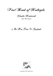 Book 1 (a cinque voci), SV 23–39: No.06. Se pur non ti contenti. Arrangement for quintet instruments by Claudio Monteverdi