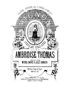 Mignon: For soloists, choir and piano by Ambroise Thomas