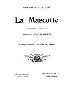 La mascotte (The Mascot): Arrangement for voices and piano by Edmond Audran