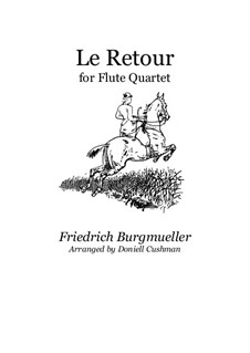 No.23 Le Retour (The Return): For flute quartet by Johann Friedrich Burgmüller
