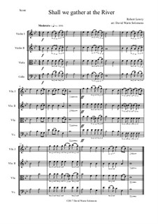 Shall We Gather at the River: For string quartet by Robert Lowry