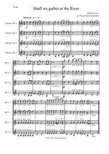 Shall We Gather at the River: For clarinet quartet (4 B flat clarinets) by Robert Lowry