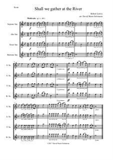 Shall We Gather at the River: For saxophone quartet by Robert Lowry