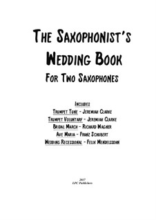 Wedding Book: For two saxophones by Franz Schubert, Felix Mendelssohn-Bartholdy, Richard Wagner, Jeremiah Clarke