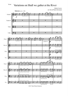 Shall We Gather at the River: Variations, for string quartet by Robert Lowry