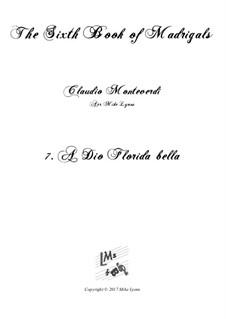 Book 6 (a cinque voci), SV 107-116: No.07 A Dio Florida bella. Arrangement for quintet instruments by Claudio Monteverdi