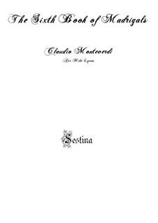 Book 6 (a cinque voci), SV 107-116: No.08 Sestina. Arrangement for quintet instruments by Claudio Monteverdi