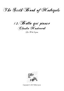 Book 6 (a cinque voci), SV 107-116: No.12 Batto qui pianse. Arrangement for quintet instruments by Claudio Monteverdi