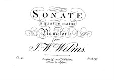 Sonata for Piano Four Hands, Op.41: Sonata for Piano Four Hands by Johann Wilhelm Wilms