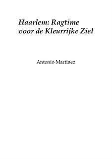 Rags of the Red-Light District, Nos.36-64, Op.2: No.37 Haarlem: Ragtime for the Flamboyant Soul by Antonio Martinez
