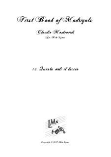 Book 1 (a cinque voci), SV 23–39: No.15 Questa ordi il laccio. Arrangement for quintet instruments by Claudio Monteverdi