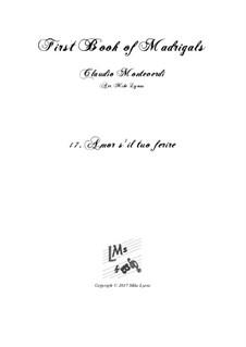 Book 1 (a cinque voci), SV 23–39: No.17 Amor s'il tuo ferir. Arrangement for quintet instruments by Claudio Monteverdi