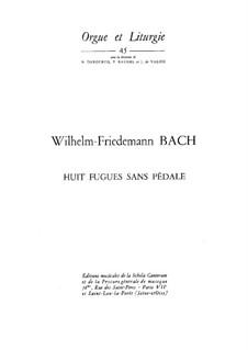 Huit fugues sans pédale, F 31: For a single performer by Wilhelm Friedemann Bach