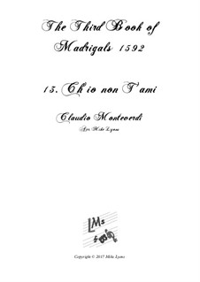 Book 3 (a cinque voci), SV 60–74: No.13 Ch'io non t'ami. Arrangement for quintet instruments by Claudio Monteverdi
