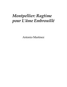 Rags of the Red-Light District, Nos.36-64, Op.2: No.38 Montpellier: Ragtime for the Complicated Soul by Antonio Martinez