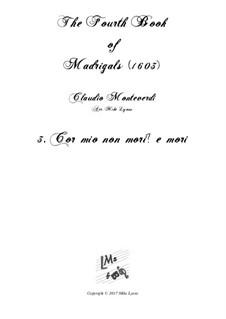 Book 4 (a cinque voci), SV 75–93: No.03 Cor mio non mori - emori? Arrangement for quintet instruments by Claudio Monteverdi