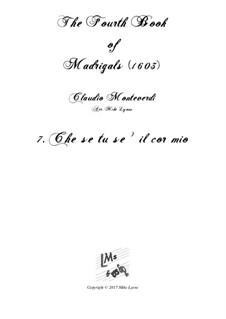 Book 4 (a cinque voci), SV 75–93: No.07 Che se tu se'il cor mio. Arrangement for quintet instruments by Claudio Monteverdi