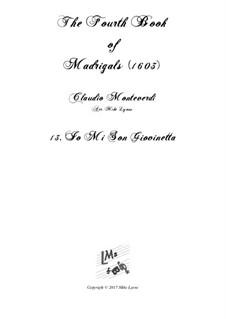 Book 4 (a cinque voci), SV 75–93: No.13 Io mi son giovinetta. Arrangement for quintet instruments by Claudio Monteverdi